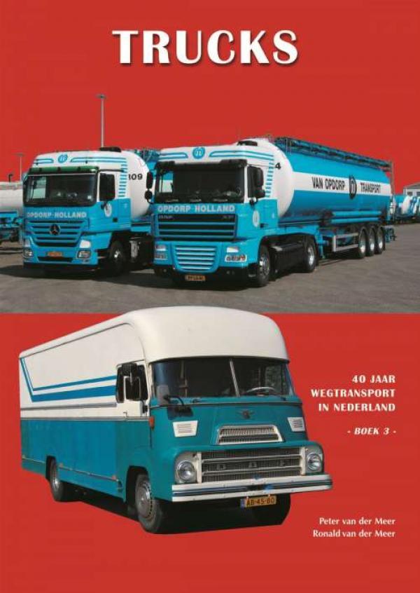 40 jaar wegtransport Trucks   boek 3   Auto / vrachtauto   Uitgeverij de Alk 40 jaar wegtransport